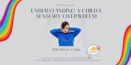 Understanding a Child's Sensory Overwhelm tickets