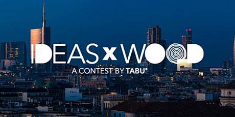 Presentazione del contest IDEASxWOOD 2021 tickets