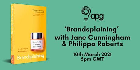 'Brandsplaining' with Jane Cunningham and Philippa Roberts tickets