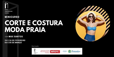 Minicursos do Marco da Moda(FEV, 2021- RECIFE) - CORTE E COSTURA MODA PRAIA ingressos