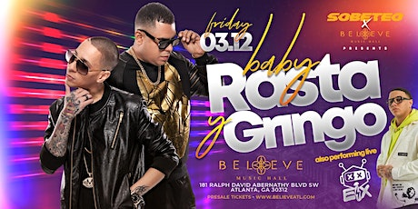 Baby Rasta Y Gringo |Believe Music Hall | Friday, March 12 (Latin Night) tickets