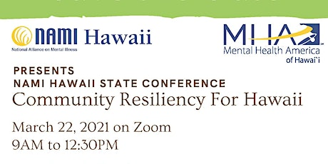 NAMI Hawaii State Virtual Conference 2021: Community Resiliency for Hawaii tickets