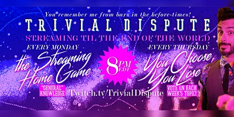 Trivial Dispute - The Streaming Home Game! tickets