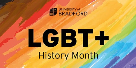 LGBT+ History Month: University of Bradford Closing Event tickets
