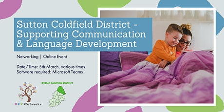 Sutton Coldfield District - Supporting Communication & Language Development tickets