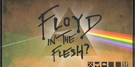Floyd in the Flesh tickets