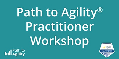 Certified Path to Agility® Practitioner  Workshop – LIVE ONLINE