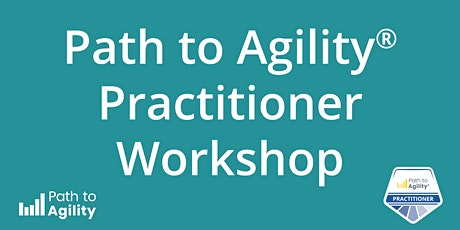 Certified Path to Agility® Practitioner  Workshop - LIVE ONLINE tickets