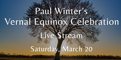 Paul Winter's Vernal Equinox Celebration tickets