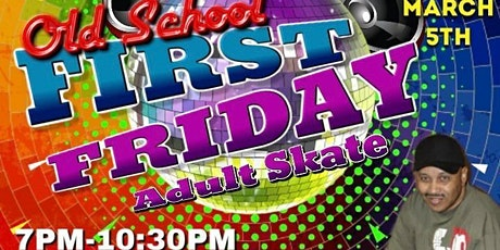 1st Friday Adult OLD School Skate Night 7p to 1030p tickets