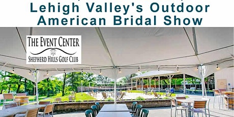 Lehigh Valley's Outdoor Bridal Show at Sheppard Hills Golf Club tickets