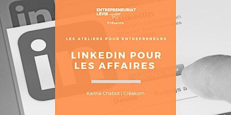 LinkedIn pour les affaires par Karina Chabot de Créakom tickets
