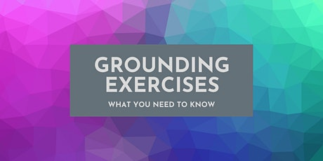 Grounding Exercises: What You Need to Know tickets