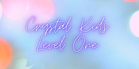 Crystal Kids Level One tickets