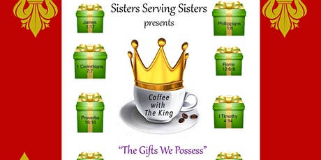 SISTERS SERVING SISTERS Presents COFFEE WITH THE KING tickets