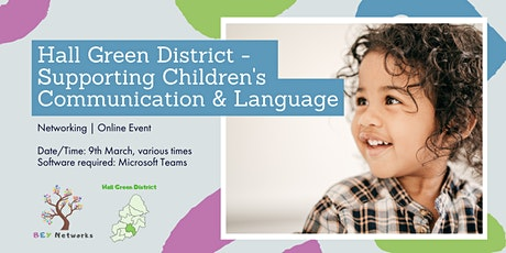 Hall Green District - Supporting Children's Communication & Language tickets
