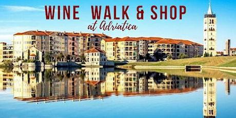 Wine Walk & Shop at Adriatica tickets