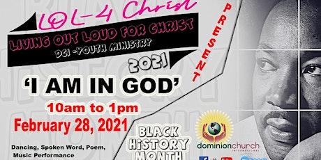 LOL4CHRIST - I AM IN GOD (Black History Celebration) tickets