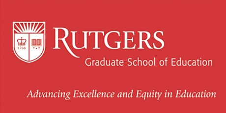Rutgers  Graduate School of Education  Employee Information Session tickets