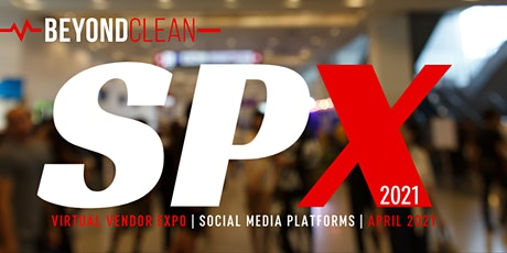 SPX2021 | Virtual Expo & Prove It! Conference| Beyond Clean tickets