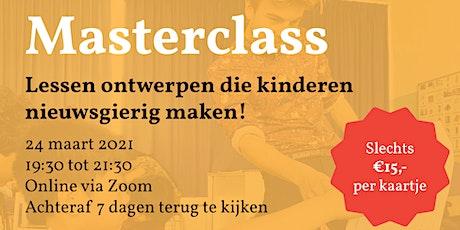 Masterclass: Lessen ontwerpen die kinderen nieuwsgierig maken! tickets