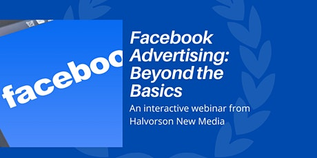 FACEBOOK ADVERTISING: BEYOND THE BASICS tickets