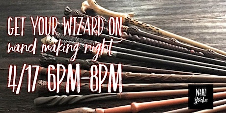 Get Your Wizard On Wand Making Night tickets