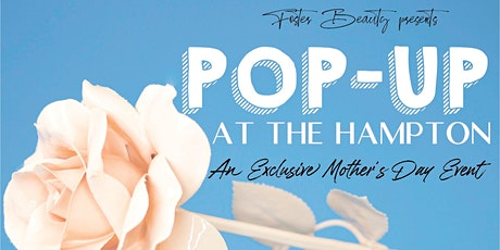 Pop-Up at the Hampton- an Exclusive Mother's Day Event! tickets
