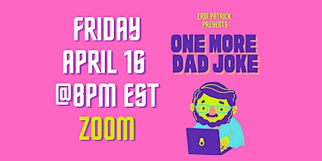 One More Dad Joke-Virtual Comedy Show (April) tickets