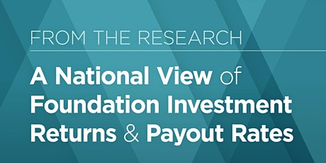 A National View of Foundation Investment Returns & Payout Rates tickets