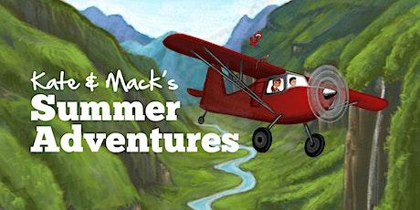 Kate & Mack's Summer Adventures 2021 tickets