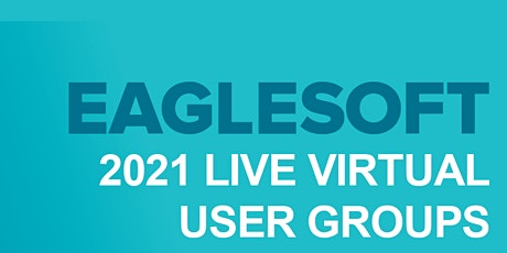 Eaglesoft User Group Meetings 2021 tickets