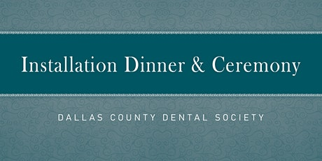 2021 Dallas County Dental Society Installation of Officers tickets