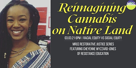 Reimagining Cannabis on Native Land Part 1: Racial Equity vs Social Equity tickets