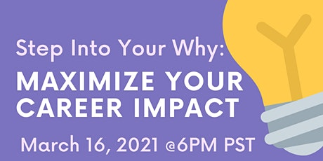 Step Into Your Why: Maximize Your Career Impact tickets
