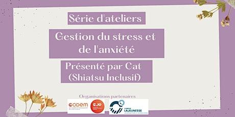 Ateliers de gestion du stress et de l'anxiété billets