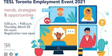 TESL Toronto Employment Event 2021: Trends, Strategies & Opportunities. tickets