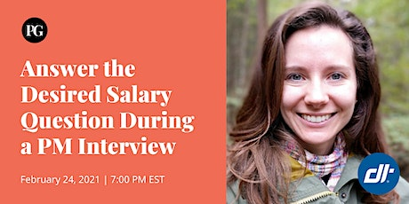How to Answer the Desired Salary Question During a PM Interview tickets