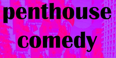 Penthouse Comedy! Featuring NYC's best comedians! tickets