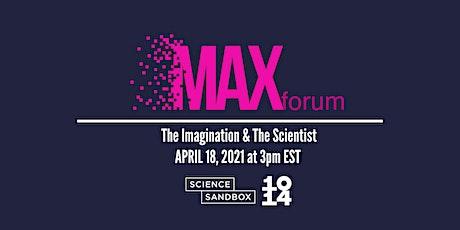 MAXforum: The Imagination & The Scientist tickets