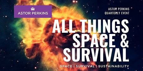 Astor Perkins Quarterly Series (April 9, 2021): All Things Space & Survival tickets