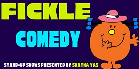 Fickle Comedy! Stand-Up Comedy Show! tickets