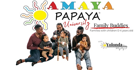 Amaya Papaya University | Family Buddies tickets