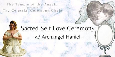 The Sacred Self Love Ceremony w/ Archangel Haniel tickets