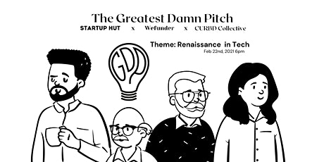 Greatest Damn Pitch Episode 2, Brought to You By Startup Hut tickets