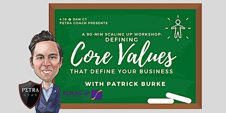 90-Minute Habits: Defining Core Values That Define Your Business tickets