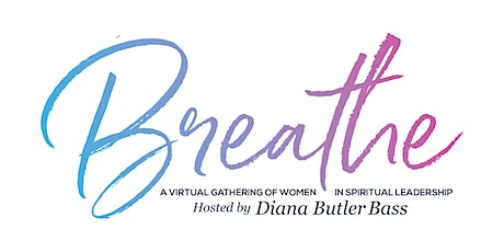 Breathe: A Virtual Gathering of Women in Spiritual Leadership tickets
