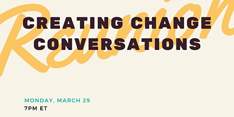 Creating Change Conversation- Reunion Show! tickets