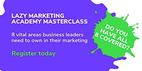 Lazy Marketing Academy Two Day Masterclass (MAX 10) biglietti