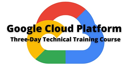 Google Cloud Platform Three Day Technical Training Course tickets